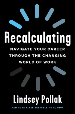 Recalculating: Navigate Your Career Through the Changing World of Work Cover Image