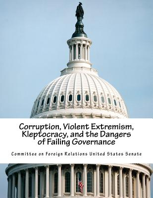 Corruption, Violent Extremism, Kleptocracy, and the Dangers of Failing Governance Cover Image