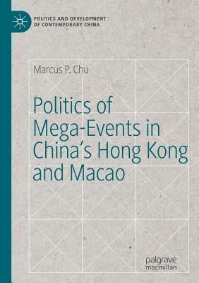Politics of Mega-Events in China's Hong Kong and Macao Cover Image