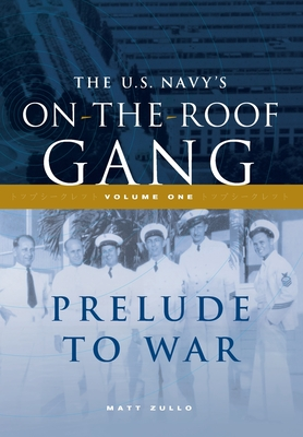 The US Navy's On-the-Roof Gang: Volume I - Prelude to War Cover Image