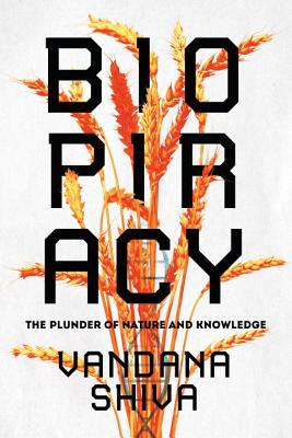 Biopiracy: The Plunder of Nature and Knowledge Cover Image