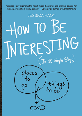 How to Be Interesting: (In 10 Simple Steps) Cover Image