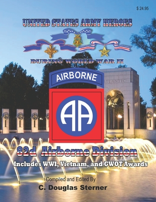 United States Army Heroes During World War II: 82d Airborne Division Cover Image
