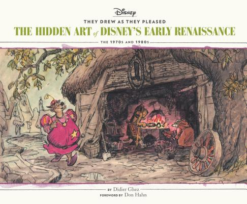 They Drew as They Pleased Vol 5: The Hidden Art of Disney's Early RenaissanceThe 1970s and 1980s (Disney Animation Book, Disney Art and Film History) Cover Image