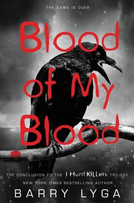 Blood of My Blood (I Hunt Killers #3) Cover Image