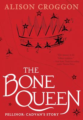The Bone Queen: Pellinor: Cadvan's Story (Pellinor Series) Cover Image