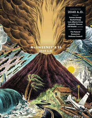 McSweeney's Issue 58: 2040 Ad - Climate Fiction Edition (McSweeney's Quarterly Concern #58) Cover Image