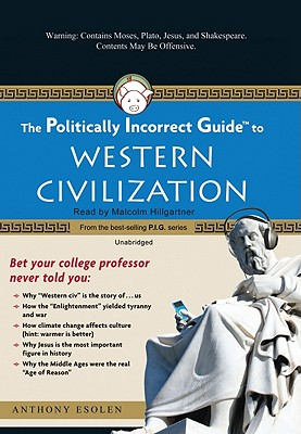 The Politically Incorrect Guide to Western Civilization (Politically Incorrect Guides (Audio)) Cover Image
