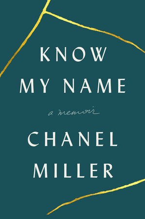 Know My Name Chanel Miller, Viking, $28,