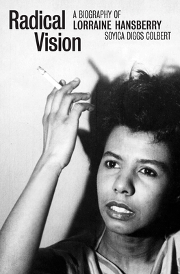 Radical Vision: A Biography of Lorraine Hansberry Cover Image