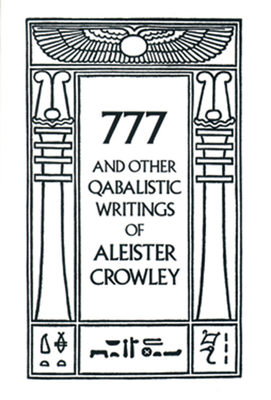 777 & Other Qabalistic Writings of Aleister Crowley Cover Image