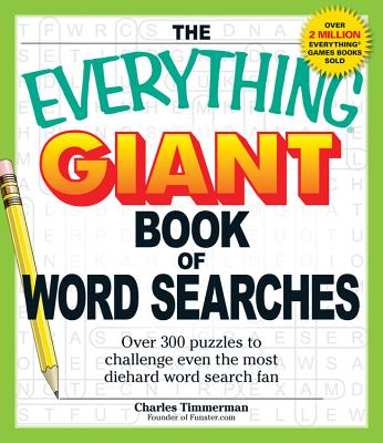 The Everything Giant Book of Word Searches: Over 300 puzzles to challenge even the most diehard word search fan (Everything Books) Cover Image