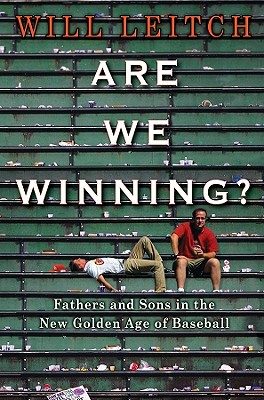 Are We Winning?: Fathers and Sons in the New Golden Age of Baseball Cover Image