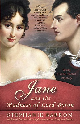 Jane and the Madness of Lord Byron: Being a Jane Austen Mystery Cover Image
