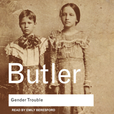 Gender Trouble: Feminism and the Subversion of Identity Cover Image