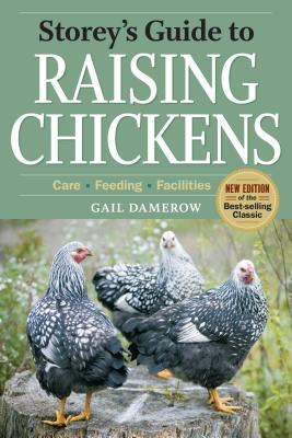 Storey's Guide to Raising Chickens, 3rd Edition: Care, Feeding, Facilities (Storey's Guide to Raising) Cover Image