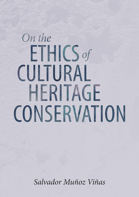 On the Ethics of Cultural Heritage Conservation Cover Image
