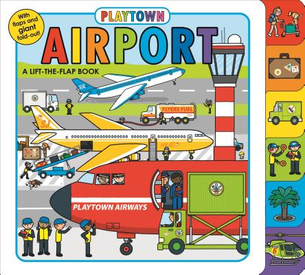 Playtown: Airport (revised edition): A Lift-the-Flap book Cover Image