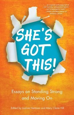 She's Got This!: Essays on Standing Strong and Moving on Cover Image