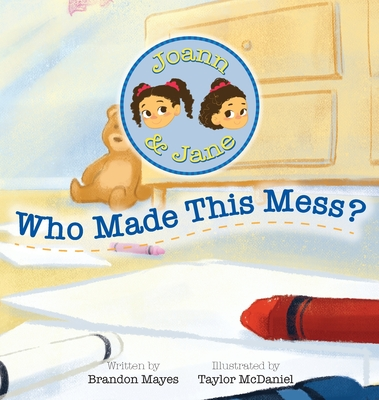 Joann and Jane: Who Made This Mess Cover Image
