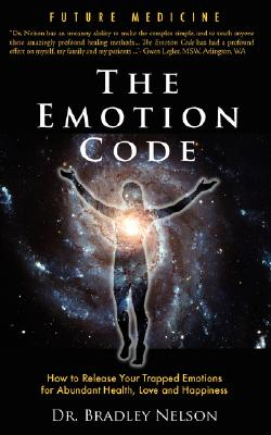 Emotion Code: How to Release Your Trapped Emotions for Abundant Health, Love and Happiness Cover Image