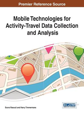 Mobile Technologies for Activity-Travel Data Collection and Analysis Cover Image