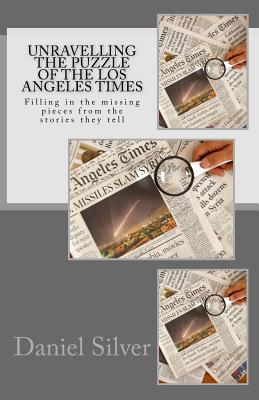 Unravelling the Puzzle of the Los Angeles Times: Filling in the Missing Pieces from the Stories They Tell cover