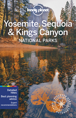 Lonely Planet Yosemite, Sequoia & Kings Canyon National Parks 6 Cover Image