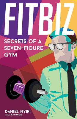 Fitbiz: Secrets of a Seven-Figure Gym Cover Image