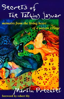 Secrets of the Talking Jaguar: Memoirs from the Living Heart of a Mayan Village Cover Image