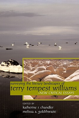 Surveying the Literary Landscapes of Terry Tempest Williams Cover