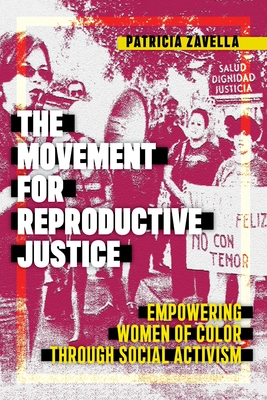 The Movement for Reproductive Justice: Empowering Women of Color Through Social Activism (Social Transformations in American Anthropology #5) Cover Image