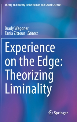 Experience on the Edge: Theorizing Liminality (Theory and History in the Human and Social Sciences) Cover Image