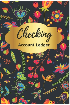 Checking Account Ledger: Floral Check Register: Check Book Ledger, 6 Column Payment Record, Record and Tracker Log Book, Check Ledger, Personal Cover Image