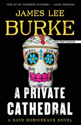 A Private Cathedral (Dave Robicheaux Novel) Cover Image