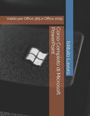 Corso Completo di Microsoft PowerPoint: Valido per Office 365 e Office 2019 Cover Image