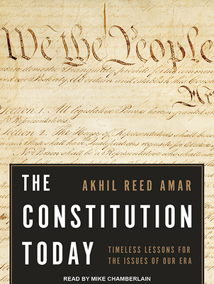 The Constitution Today: Timeless Lessons for the Issues of Our Era Cover Image
