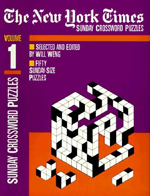 The New York Times Sunday Crossword Puzzles, Volume 1 Cover Image