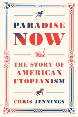 Paradise Now: The Story of American Utopianism Cover Image