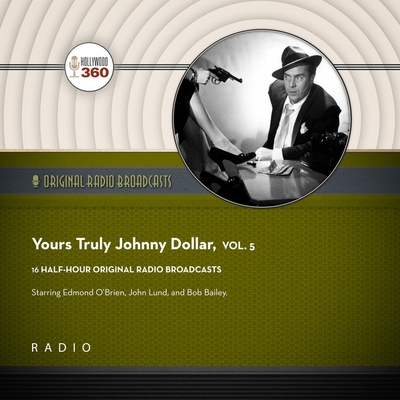 Yours Truly, Johnny Dollar, Vol. 5 Cover Image