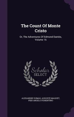 The Count of Monte Cristo: Or, the Adventures of Edmond Dantes, Volume 16 Cover Image