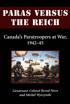 Paras Versus the Reich: Canada's Paratroopers at War, 1942-1945 Cover Image