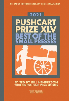 Pushcart Prize XLV: Best of the Small Presses 2021 Edition Cover Image
