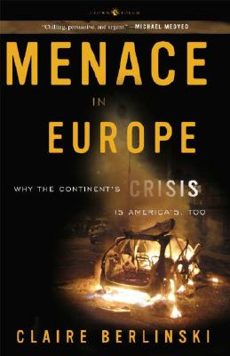 Menace in Europe: Why the Continent's Crisis Is America's, Too Cover Image