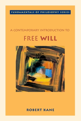 A Contemporary Introduction to Free Will (Fundamentals of Philosophy) Cover Image