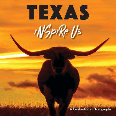 Texas Inspire Us: A Celebration in Photographs Cover Image