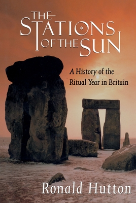 The Stations of the Sun: A History of the Ritual Year in Britain Cover Image