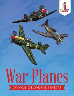War Planes: Coloring Book for Seniors Cover Image