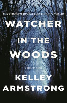 Watcher in the Woods: A Rockton Novel (Casey Duncan Novels #4) Cover Image