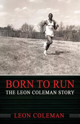 Born to Run: The Leon Coleman Story Cover Image